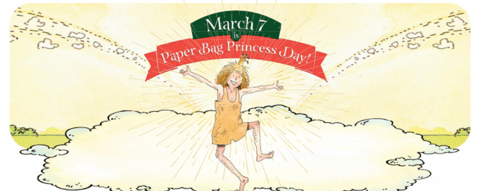 March 7th is Paper Bag Princess Day!