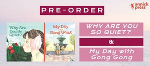 Pre-Order New Picture Books: Why Are You So Quiet? and My Day with Gong Gong!